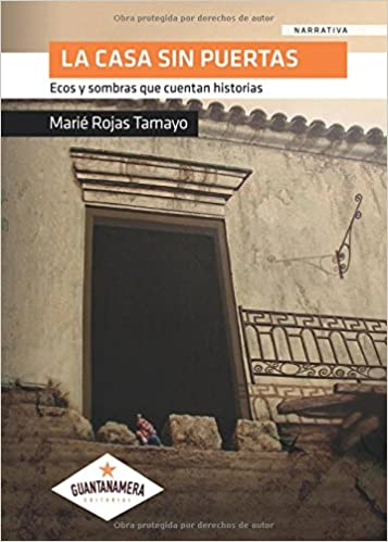 La casa sin puertas: Ecos y sombras que cuentan historias (Spanish Edition): Marié Rojas: 9788416953752: Amazon.com: Books