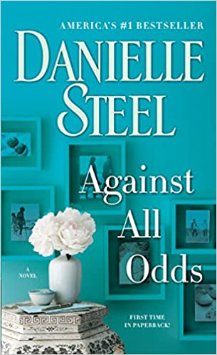 Amazon Fr Against All Odds A Novel Danielle Steel Livres