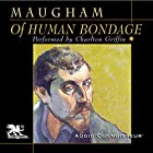 Of Human Bondage Audiobook by W. Somerset Maugham Narrated by Charlton Griffin