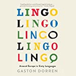 Lingo: Around Europe in Sixty Languages | Gaston Dorren