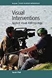 img - for Visual Interventions: Applied Visual Anthropology (Studies in Public and Applied Anthropology) book / textbook / text book