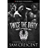 Twice the Dirty (Dirty F**kers MC Book 4)