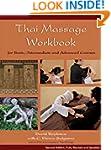 Thai Massage Workbook: For Basic, Int...