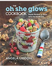 Oh She Glows Cookbook, The: Vegan Recipes to Glow from the Inside Out