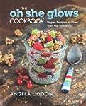 The Oh She Glows Cookbook: Vegan Reci...