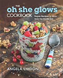 [(The Oh She Glows Cookbook: Over 100 Vegan Recipes to Glow from the Inside out)] [ By (author) Angela Liddon ] [April, 2014]