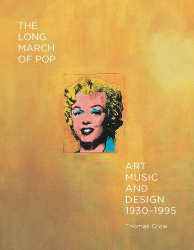 - The Long March of Pop: Art, Music, and Design, 1930-1995