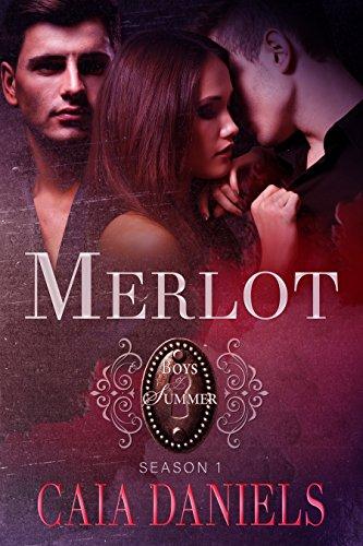 Merlot: A MMF Ménage Romance (Boys of Summer Book 1)