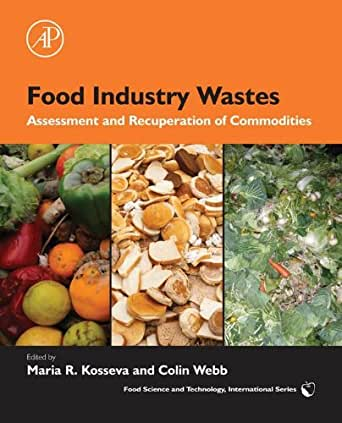 Food Industry Wastes: Assessment and Recuperation of Commodities (Food