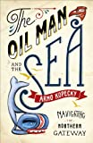 Oil Man and the Sea, The: Navigating the Northern Gateway