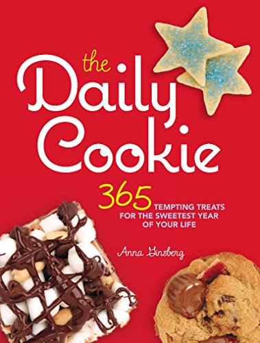 The Daily Cookie: 365 Tempting Treats for the Sweetest Year of Your Life by Anna Ginsberg