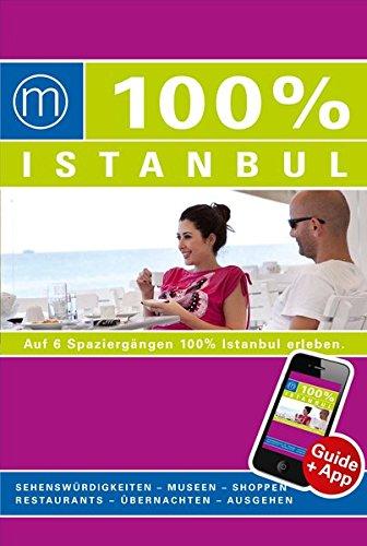 100% Cityguide Istanbul: Reiseführer inkl. kostenloser App + Extra Stadtplan