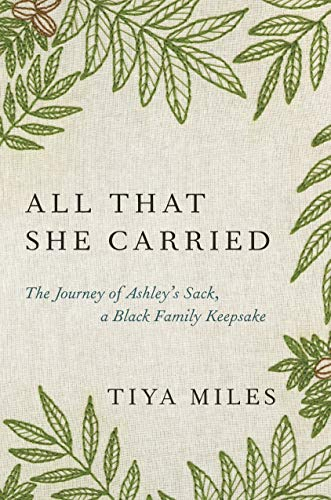 Book Cover: All That She Carried: The Journey of Ashley's Sack, a Black Family Keepsake