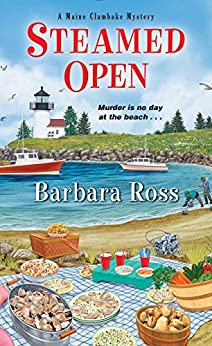 Steamed Open (A Maine Clambake Mystery Book 7) by [Ross, Barbara]