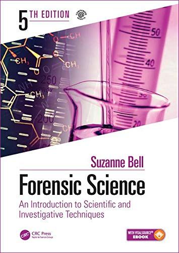 Forensic Science: An Introduction to Scientific and Investigative Techniques, Fifth Edition por Suzanne Bell