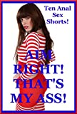 img - for Aim Right! That's My Ass! Ten First Anal Sex Erotica Stories book / textbook / text book