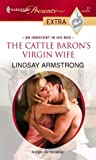 The Cattle Baron's Virgin Wife, Lindsay Armstrong, 0373823673