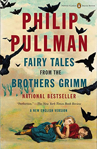Fairy Tales from the Brothers Grimm: A New English Version (Penguin Classics Deluxe Edition) (Grimm Brothers Tales)