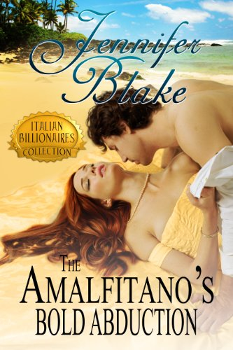 The Amalfitano's Bold Abduction (Italian Billionaires Book 3) by [Blake, Jennifer]