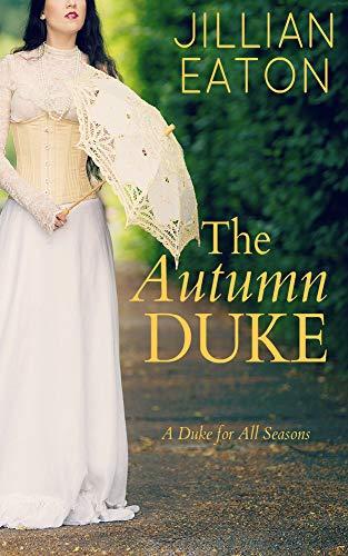 The Autumn Duke (A Duke for All Seasons Book 4)