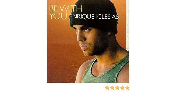 Be With You / Solo Me Importas Tu: Iglesias, Enrique: Amazon ...