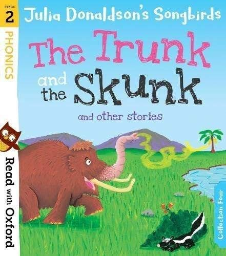 Read With Oxford  Stage 2  Julia Donaldson's Songbirds  The Trunk And The Skunk And Other Stories
