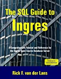 The SQL Guide to Ingres, Rick van der Lans, 0557070430