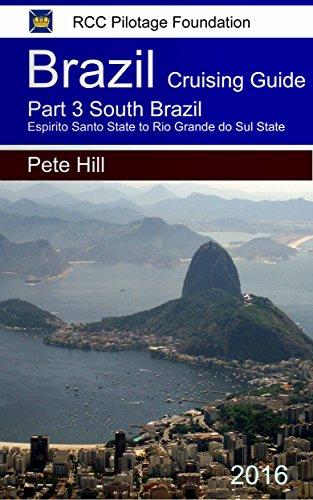 - Cruising Guide to the coast of Brazil Part 3: South Brazil : Espirito Santo State to Rio Grande do Sul State