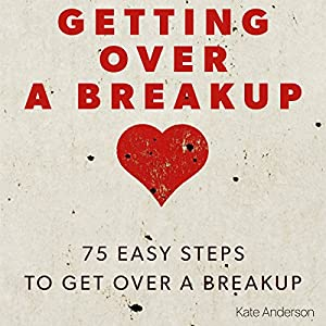Getting Over a Breakup Audiobook
