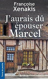 J'aurais dû épouser Marcel, Xenakis, Françoise