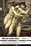 img - for Mitos del mundo cl sico / Myths of the classical world: Versi n libre de La Metamorfosis de Ovidio / The Free version of Ovid's Metamorphoses (Spanish Edition) book / textbook / text book