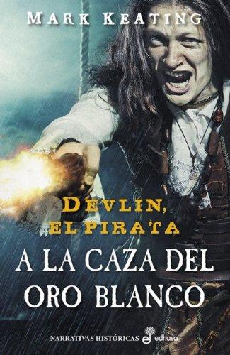 Descargar Libro Devlin El Pirata. A La Caza Del Oro Blanco Mark Keating