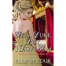 He's a Duke, But I Love Him: A Historical Regency Romance (Happily Ever After Book 4)