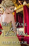 #8: He's a Duke, But I Love Him: A Historical Regency Romance (Happily Ever After Book 4)