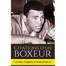 Citations d'un boxeur: Les Mots Frappants de Muhammad Ali (French Edition)