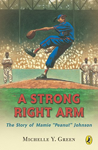 Search : A Strong Right Arm: The Story of Mamie Peanut Johnson