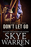 Don't Let Go: A Dark Erotic Romance Novel (Dark Nights Book 2)