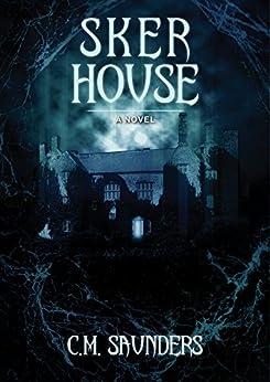 Sker House by [Saunders, C.M]