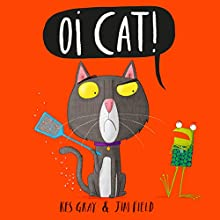 Oi Cat! Audiobook by Kes Gray Narrated by David Mitchell