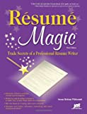 Resume Magic: Trade Secrets of a Professional Resume Writer offers
