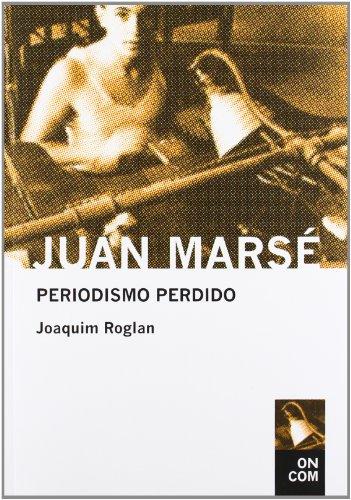 Descargar Libro Juan Marsé: Periodismo Perdido Juan Marsé