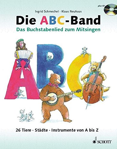 Die ABC-Band: Das Buchstabenlied zum Mitsingen. Ausgabe mit CD.