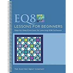 Electric Quilt B8LESSON Lessons for Beginners Book,