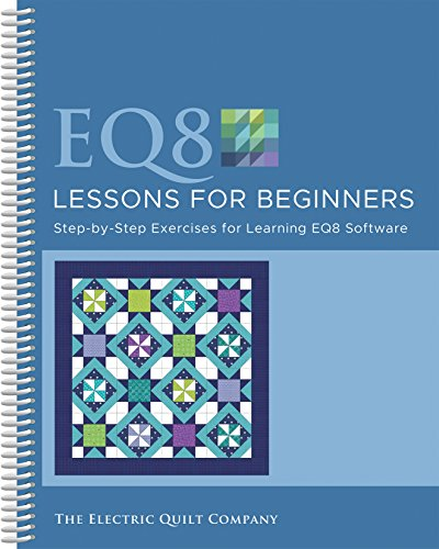 Electric Quilt B8LESSON Lessons for Beginners Book (Quilt Software Design)