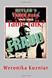 """Hitler's"" Table Talk?: A Study in Academic Fraud & Scandal (Powerwolf Publications) (Volume 16)"