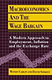 img - for Macroeconomics and the Wage Bargain: A Modern Approach to Employment, Inflation, and the Exchange Rate book / textbook / text book