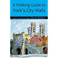 A Walking Guide to York's City Walls