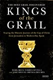 img - for Kings of the Grail: Discovering the True Location of the Cup of Christ in Modern-Day Spain book / textbook / text book
