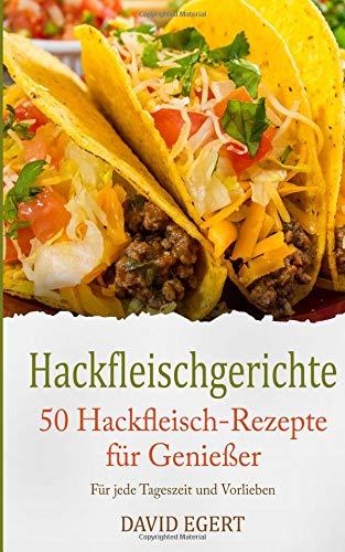 50 Hackfleischgerichte  Super Einfach Super Lecker