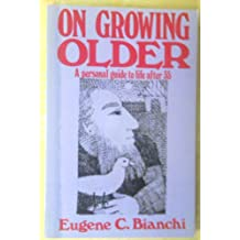 On Growing Older: A Personal Guide to Life After Thirty-Five
